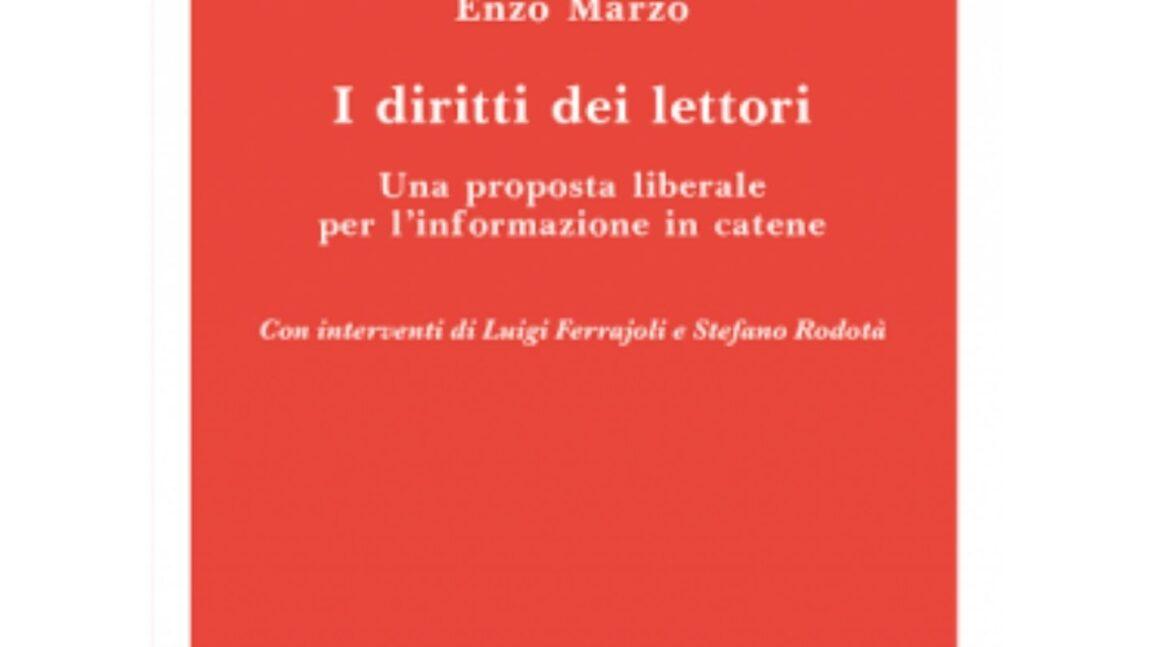 I diritti dei lettori. Una proposta liberale per l'informazione in catene (Enzo Marzo)